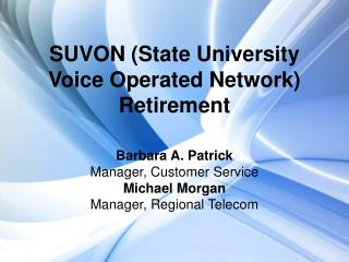SUVON (State University Voice Operated Network) Retirement