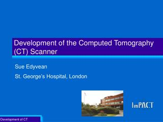 Development of the Computed Tomography (CT) Scanner
