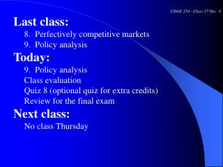 CDAE 254 - Class 27 Dec. 4 Last class:      8.  Perfectively competitive markets