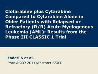 Faderl S et al. Proc ASCO 2011;Abstract 6503.