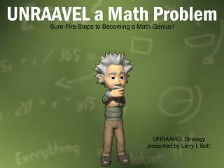 UNRAAVEL a Math Problem