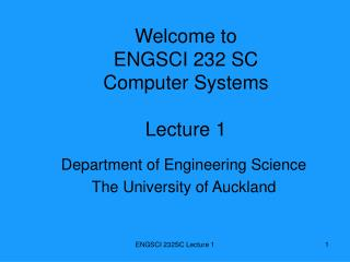 Welcome to ENGSCI 232 SC Computer Systems Lecture 1