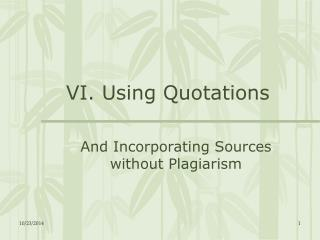 VI. Using Quotations