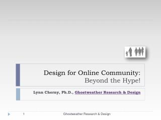 Design for Online Community: Beyond the Hype!