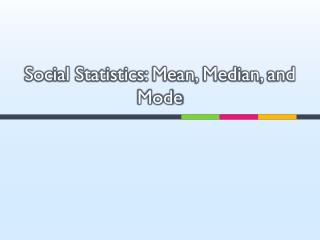 Social Statistics: Mean, Median, and Mode