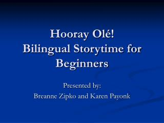 Hooray Ol é! Bilingual Storytime for Beginners