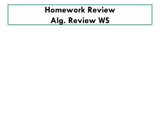 Homework Review Alg. Review WS