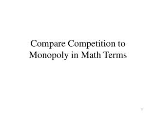 Compare Competition to Monopoly in Math Terms