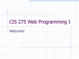 CIS 275 Web Programming I
