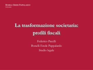 La trasformazione societaria: profili fiscali