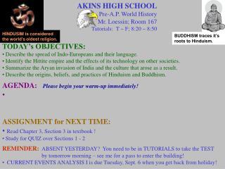 AKINS HIGH SCHOOL Pre-A.P. World History Mr. Loessin; Room 167 Tutorials: T ~ F; 8:20 ~ 8:50