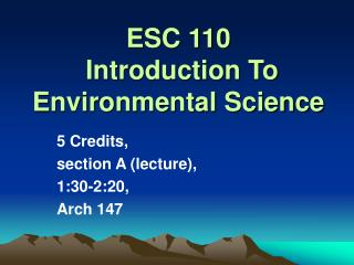 ESC 110   Introduction To Environmental Science