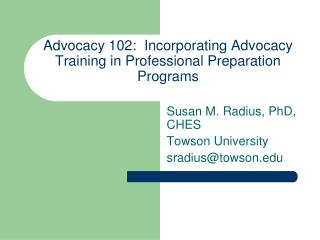Advocacy 102:  Incorporating Advocacy Training in Professional Preparation Programs