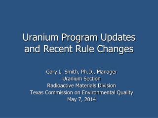 Uranium Program Updates and Recent Rule Changes