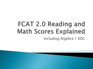 FCAT 2.0 Reading and Math Scores Explained