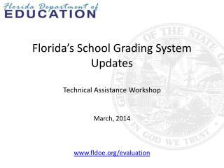 Florida's School Grading System Updates Technical Assistance Workshop
