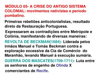 MÓDULO 05- A CRISE DO ANTIGO SISTEMA COLONIAL: movimentos nativistas e período pombalino.