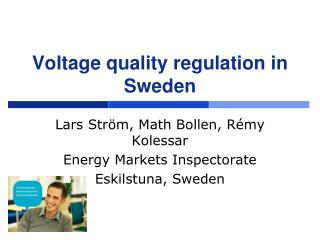 Voltage quality regulation in Sweden