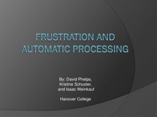 Frustration and Automatic Processing