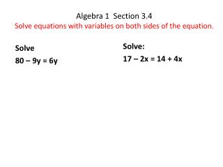 Algebra 1  Section 3.4 Solve equations with variables on both sides of the equation.
