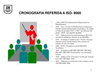 CRONOGRAFIA REFERIDA A ISO- 9000
