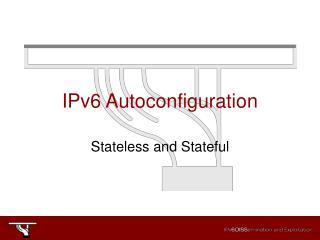 IPv6 Autoconfiguration