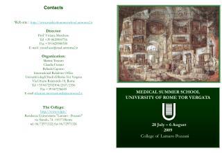 MEDICAL SUMMER SCHOOL UNIVERSITY OF ROME TOR VERGATA 28 July – 6 August 2009
