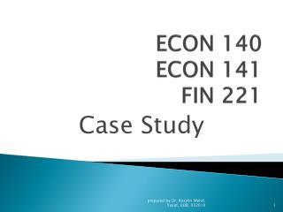 ECON 140 ECON 141 FIN 221