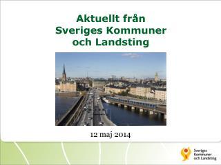 Aktuellt från Sveriges Kommuner och Landsting