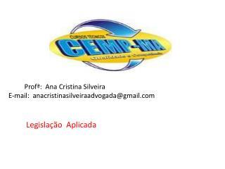 Profª: Ana Cristina Silveira