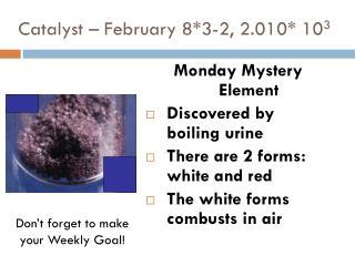 Catalyst – February 8*3-2, 2.010* 10 3