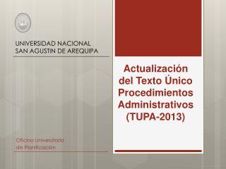 Actualización del Texto Único Procedimientos  Administrativos ( TUPA-2013)