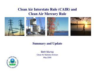 Clean Air Interstate Rule (CAIR) and Clean Air Mercury Rule
