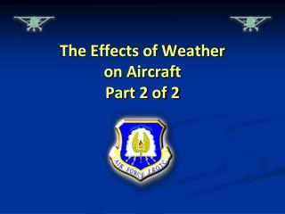 The Effects of Weather on Aircraft Part 2 of 2
