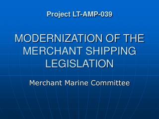 Project LT-AMP-039 MODERNIZATION OF THE MERCHANT SHIPPING LEGISLATION