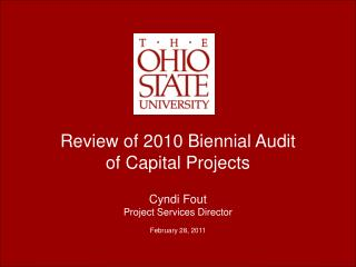 Review of 2010 Biennial Audit of Capital Projects Cyndi Fout Project Services Director