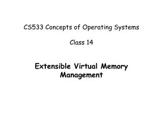 CS533 Concepts of Operating Systems Class 14