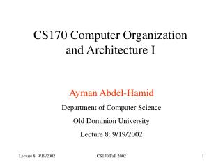 CS170 Computer Organization and Architecture I