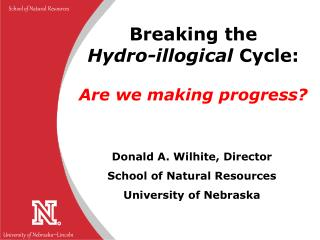Breaking the  Hydro-illogical  Cycle: Are we making progress?