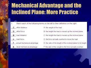 Mechanical Advantage and the Inclined Plane: More Practice