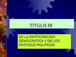 TITULO IV .