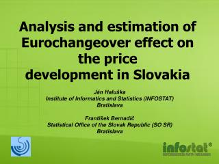 Analysis and estimation of Eurochangeover effect on the price development in Slovakia