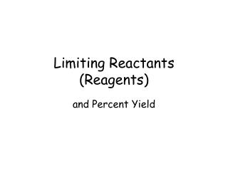 Limiting Reactants (Reagents)