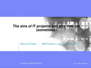 The sins of IT projects and why they fail (sometimes)