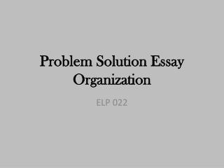 Problem Solution Essay Organization