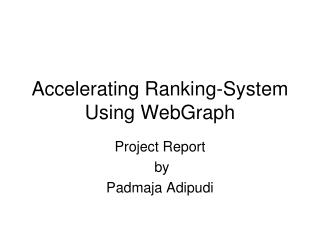 Accelerating Ranking-System Using WebGraph