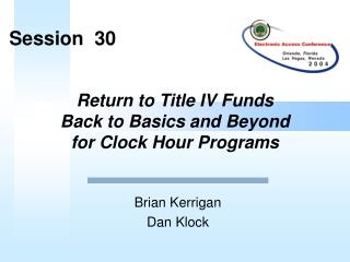 Return to Title IV Funds Back to Basics and Beyond for Clock Hour Programs
