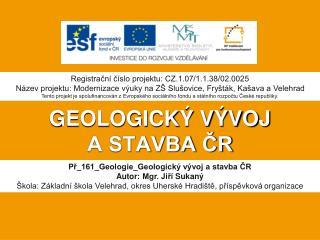 GEOLOGICKÝ VÝVOJ A STAVBA ČR