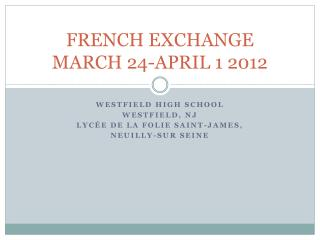 FRENCH EXCHANGE MARCH 24-APRIL 1 2012