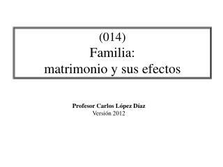 (014) Familia: matrimonio y sus efectos